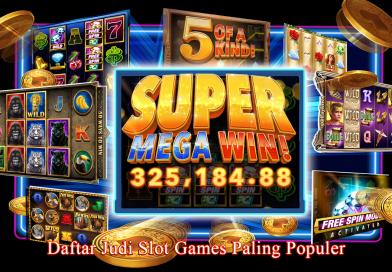 Daftar Judi Slot Games Paling Populer